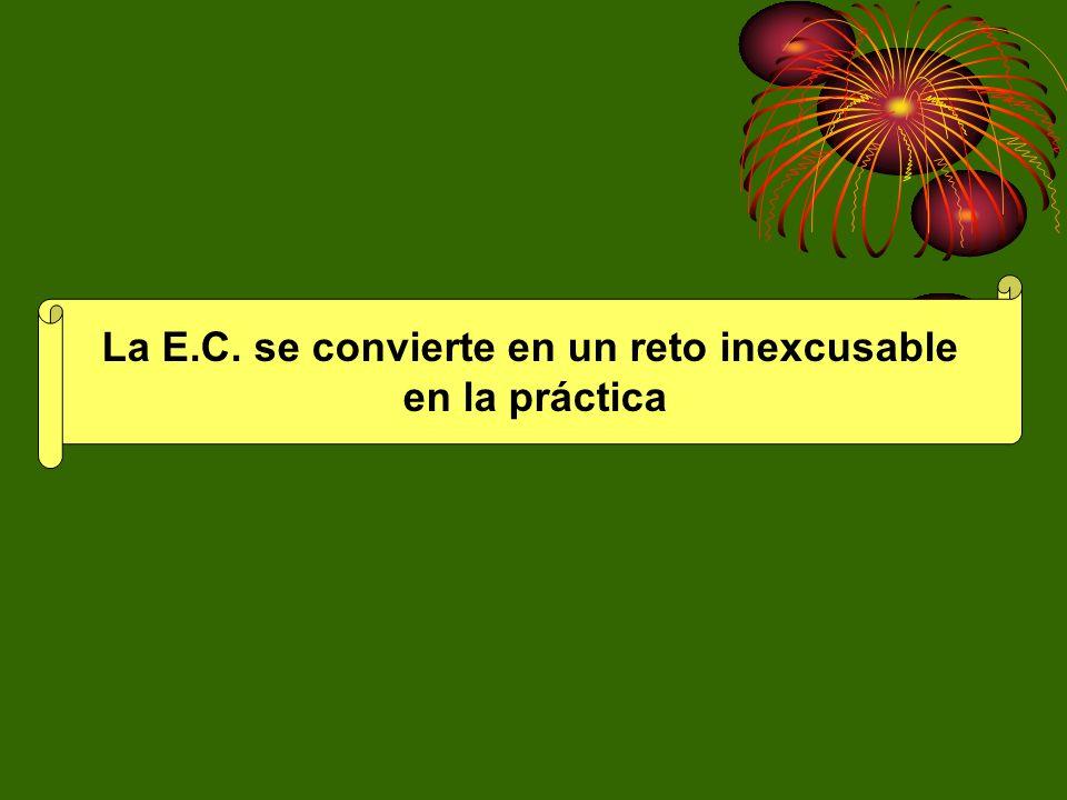 La E.C. se convierte en un reto inexcusable