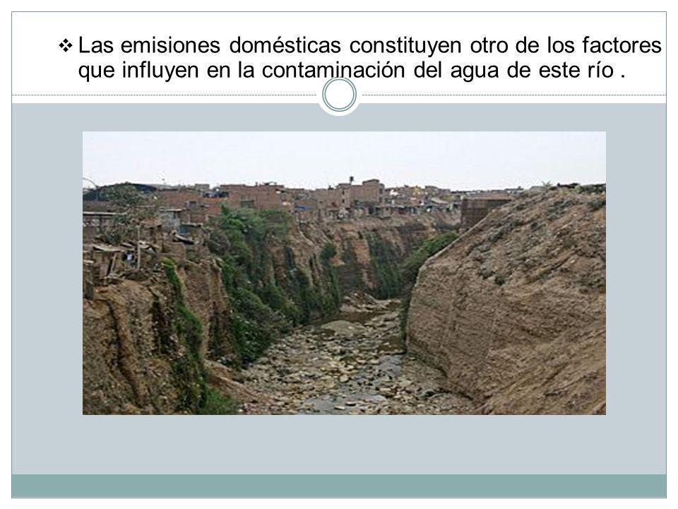 Las emisiones domésticas constituyen otro de los factores que influyen en la contaminación del agua de este río .