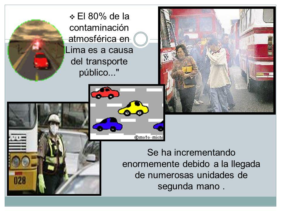 El 80% de la contaminación atmosférica en Lima es a causa del transporte público...