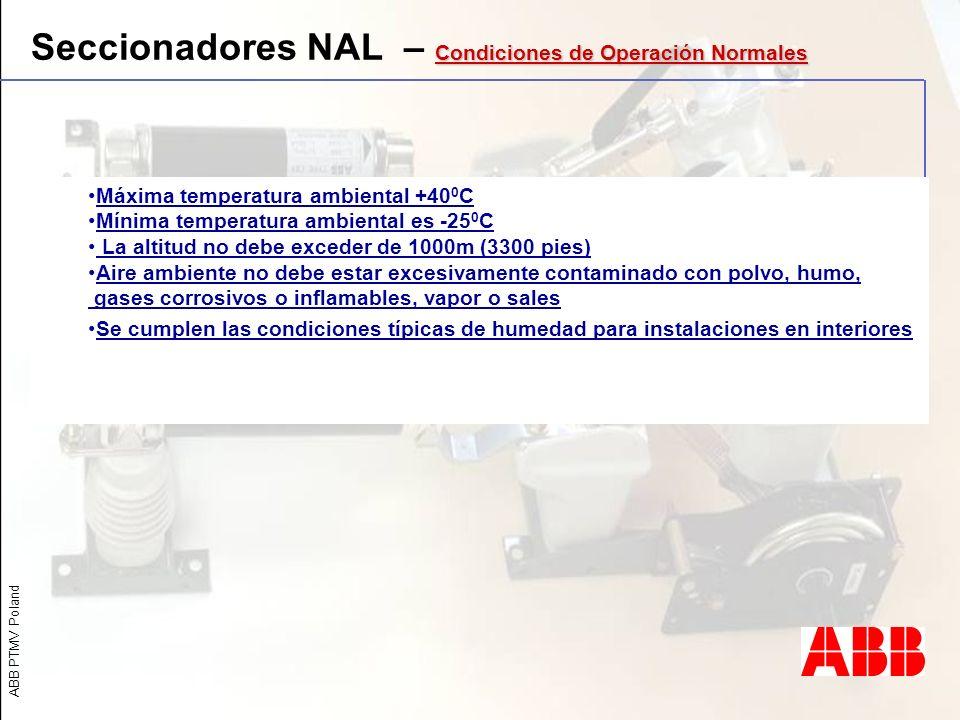 Seccionadores NAL – Condiciones de Operación Normales
