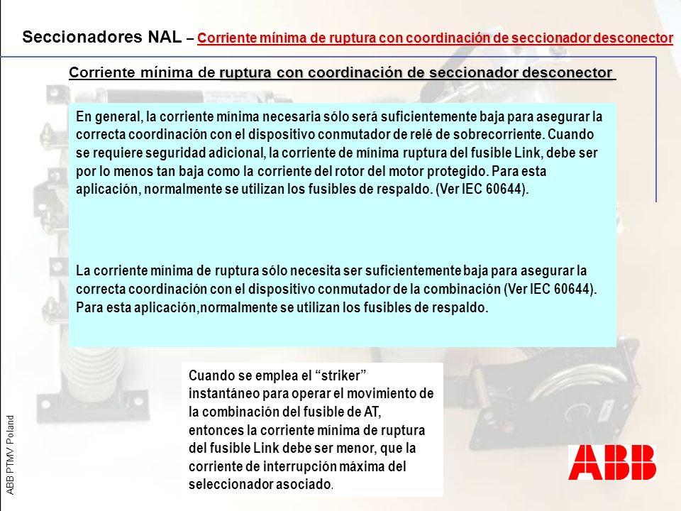 Seccionadores NAL – Corriente mínima de ruptura con coordinación de seccionador desconector