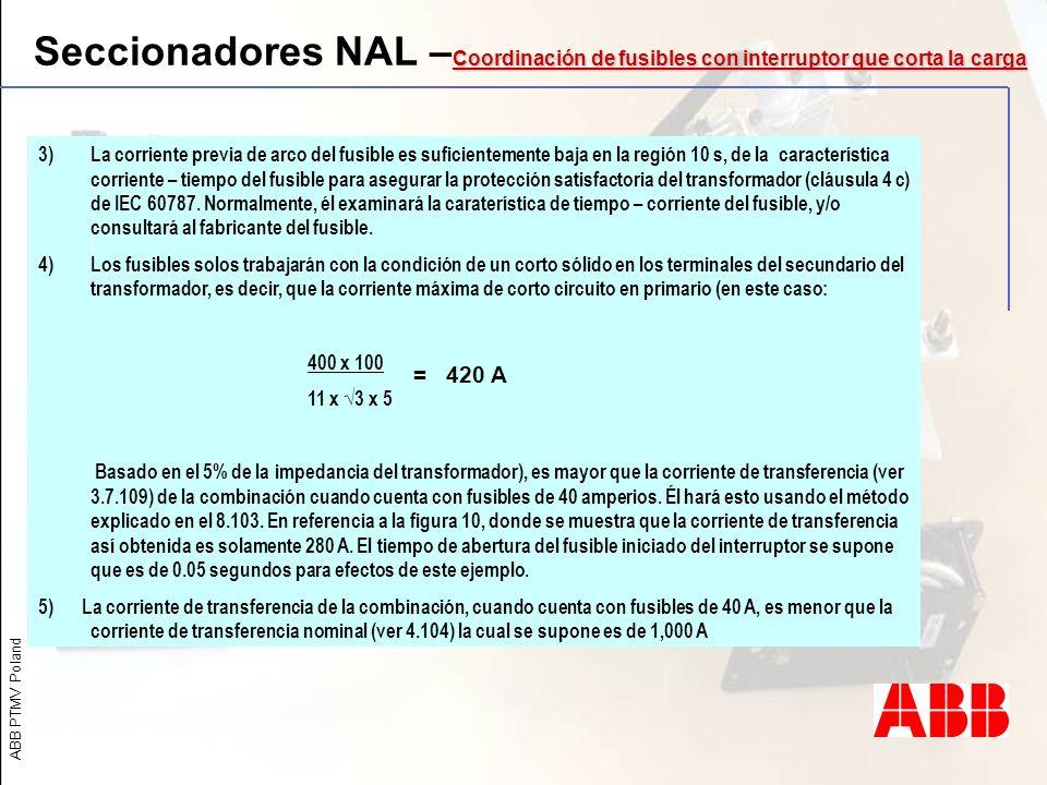 Seccionadores NAL –Coordinación de fusibles con interruptor que corta la carga