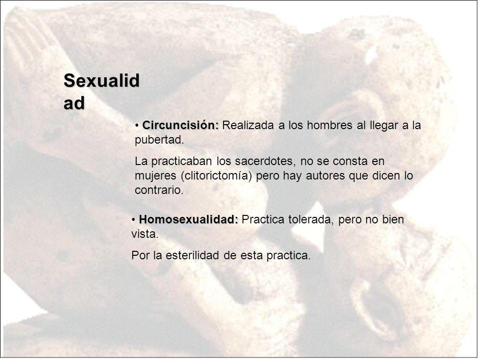 Sexualidad Circuncisión: Realizada a los hombres al llegar a la pubertad.