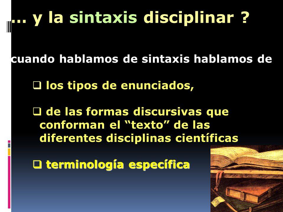 … y la sintaxis disciplinar
