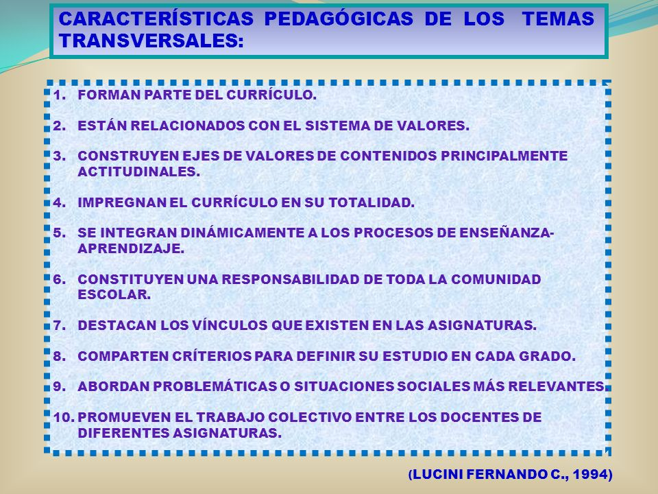 CARACTERÍSTICAS PEDAGÓGICAS DE LOS TEMAS TRANSVERSALES: