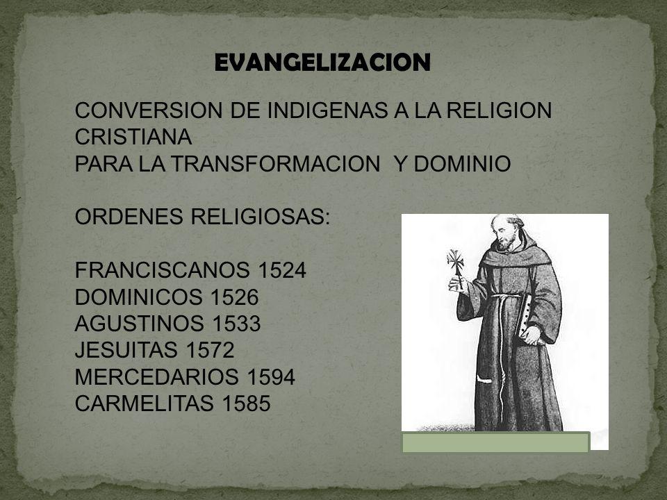 EVANGELIZACION CONVERSION DE INDIGENAS A LA RELIGION CRISTIANA