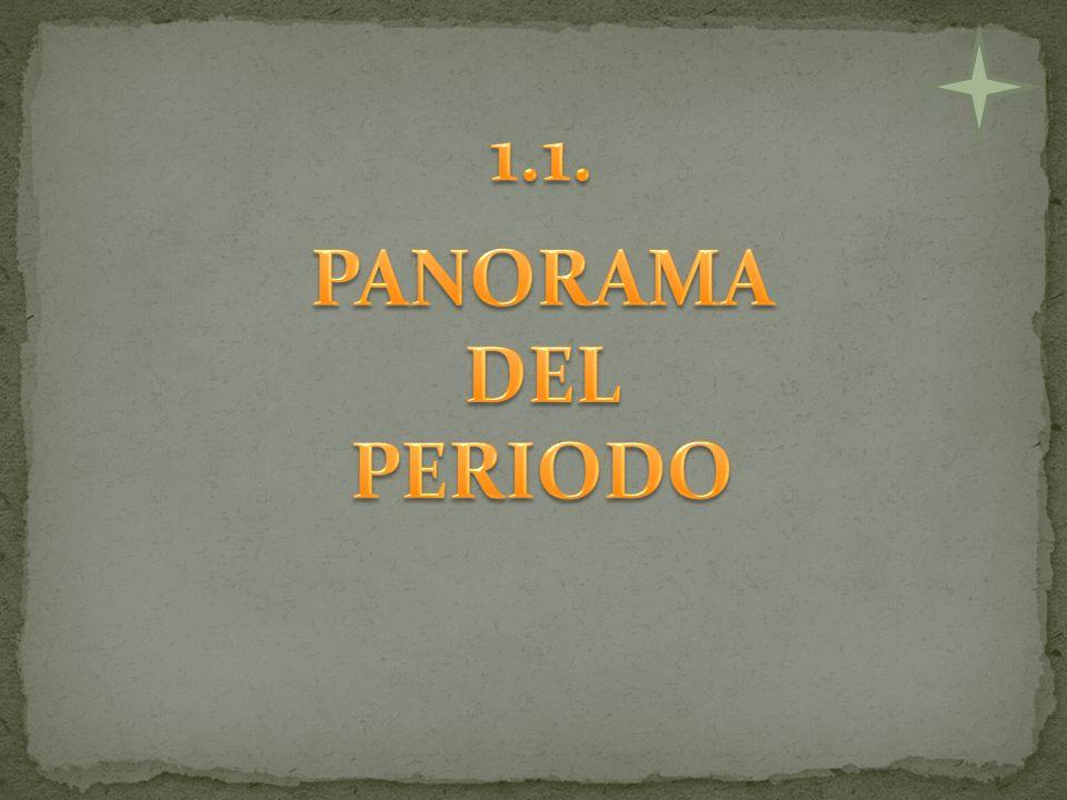 1.1. PANORAMA DEL PERIODO