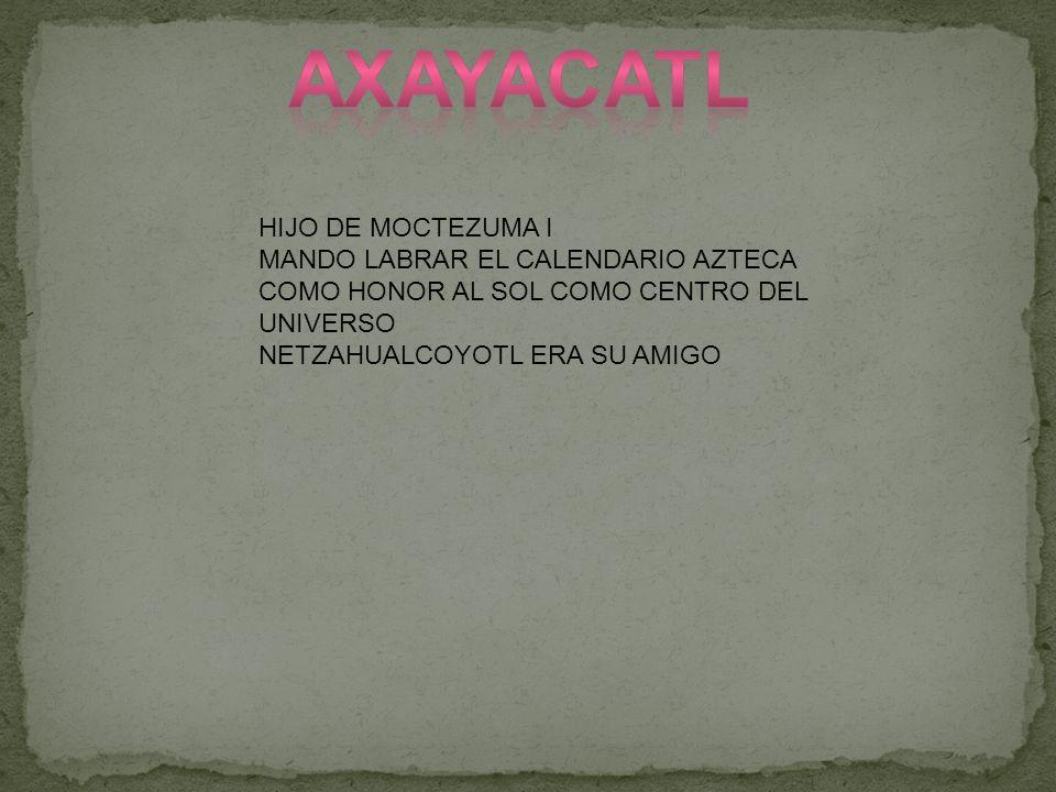 AXAYACATL HIJO DE MOCTEZUMA I