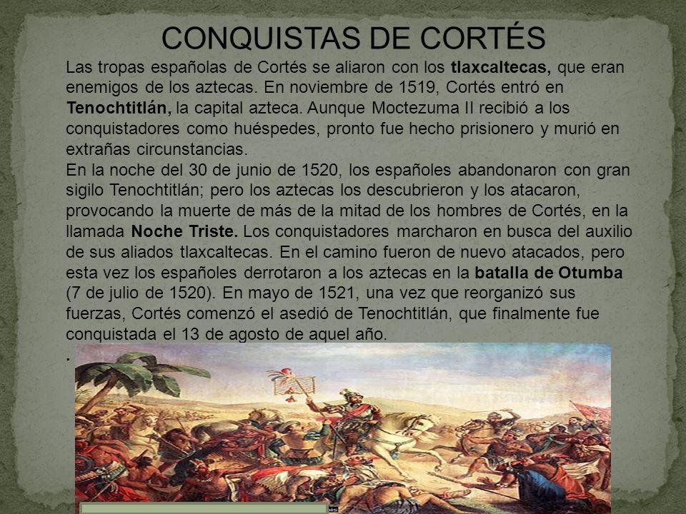CONQUISTAS DE CORTÉS