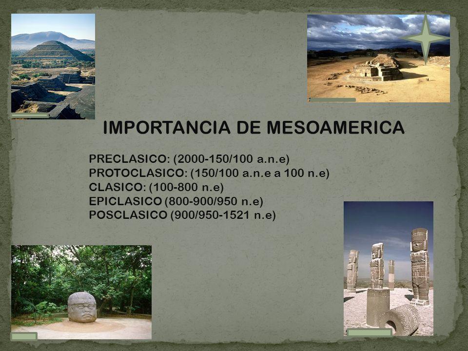 IMPORTANCIA DE MESOAMERICA