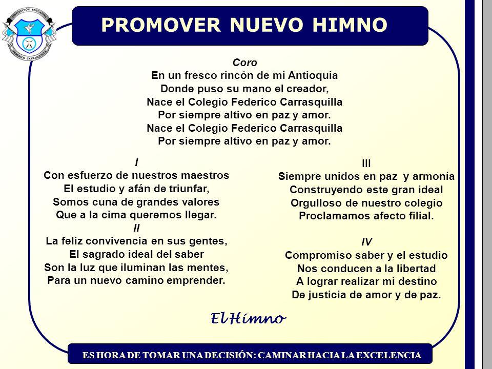 PROMOVER NUEVO HIMNO El Himno Coro En un fresco rincón de mi Antioquia