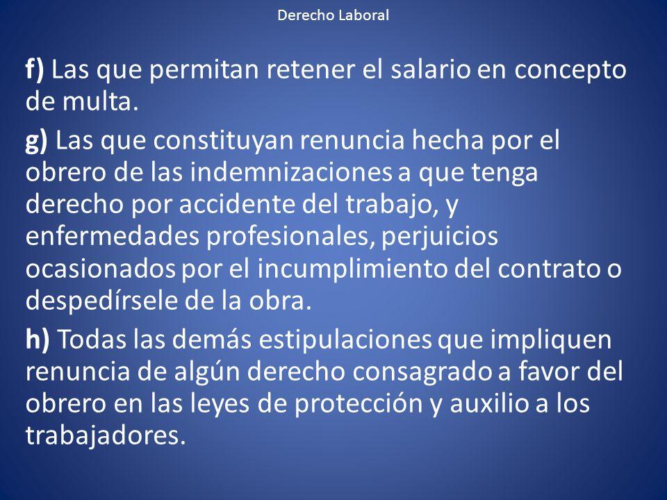 f) Las que permitan retener el salario en concepto de multa.