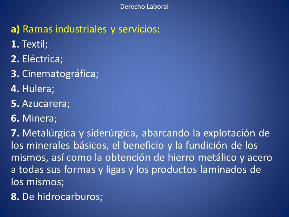 a) Ramas industriales y servicios: 1. Textil; 2. Eléctrica;