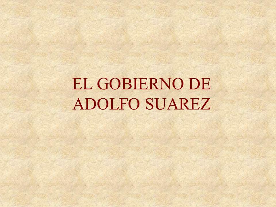 EL GOBIERNO DE ADOLFO SUAREZ