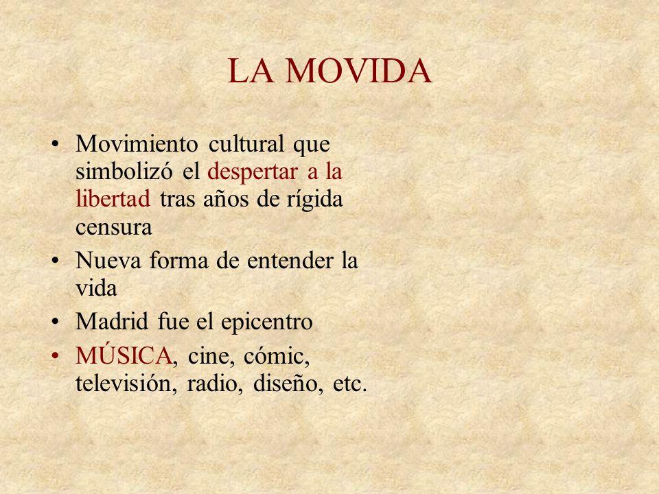 LA MOVIDA Movimiento cultural que simbolizó el despertar a la libertad tras años de rígida censura.