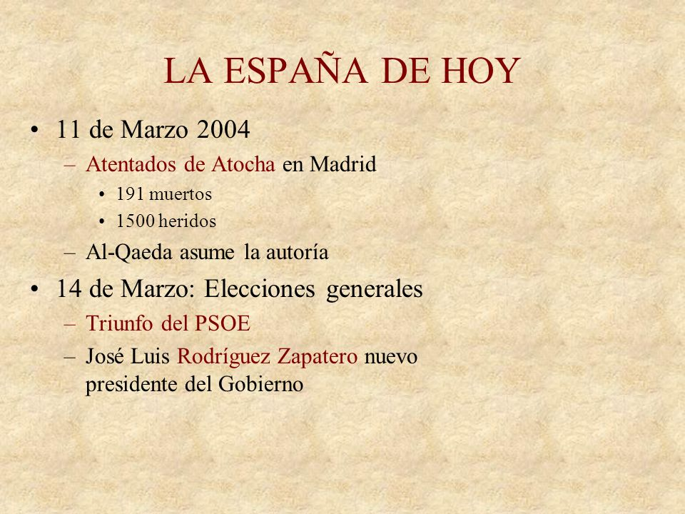 LA ESPAÑA DE HOY 11 de Marzo 2004 14 de Marzo: Elecciones generales