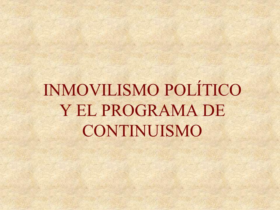 INMOVILISMO POLÍTICO Y EL PROGRAMA DE CONTINUISMO