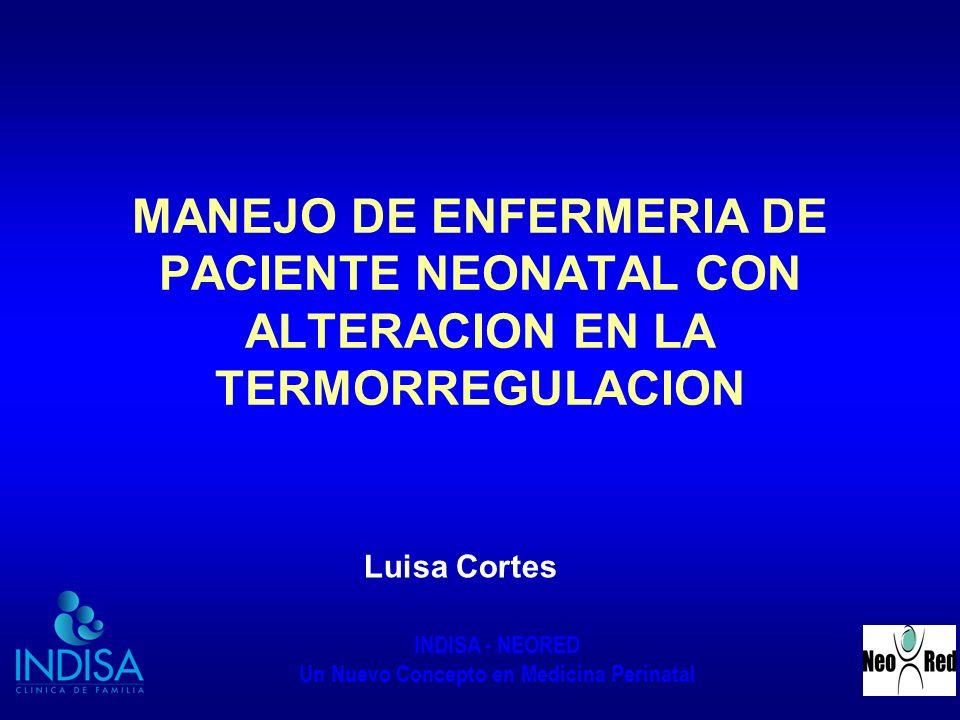 MANEJO DE ENFERMERIA DE PACIENTE NEONATAL CON ALTERACION EN LA TERMORREGULACION