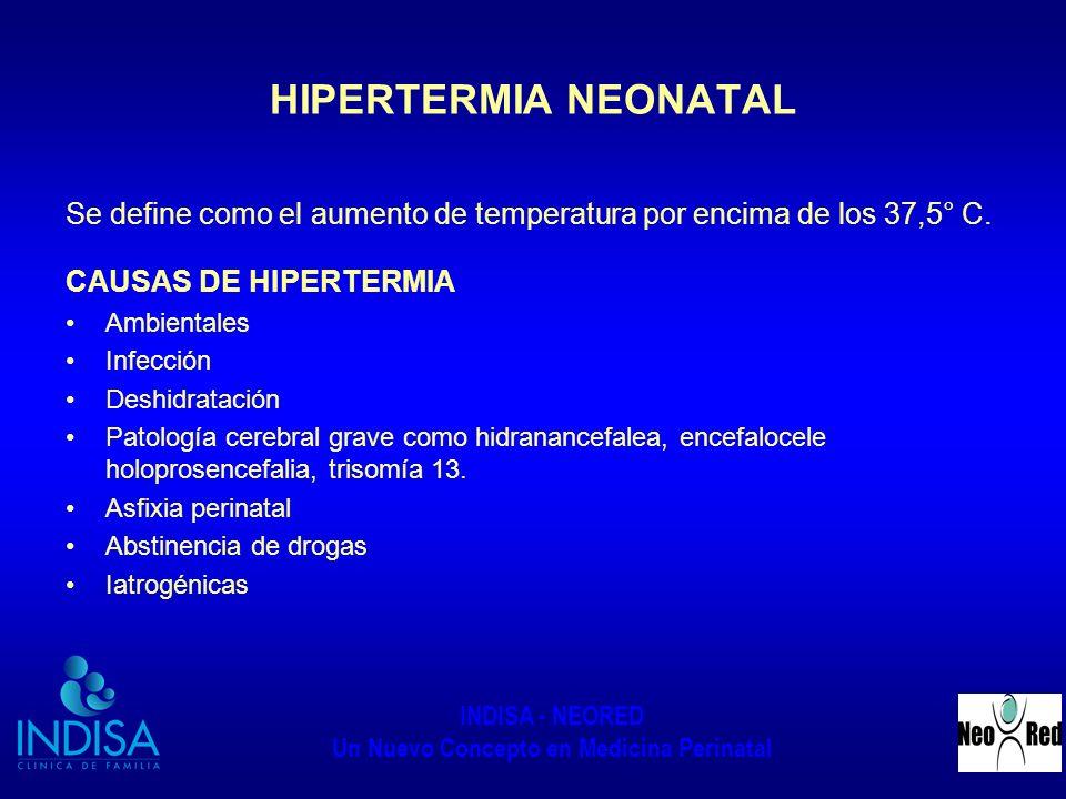 HIPERTERMIA NEONATALSe define como el aumento de temperatura por encima de los 37,5° C. CAUSAS DE HIPERTERMIA.