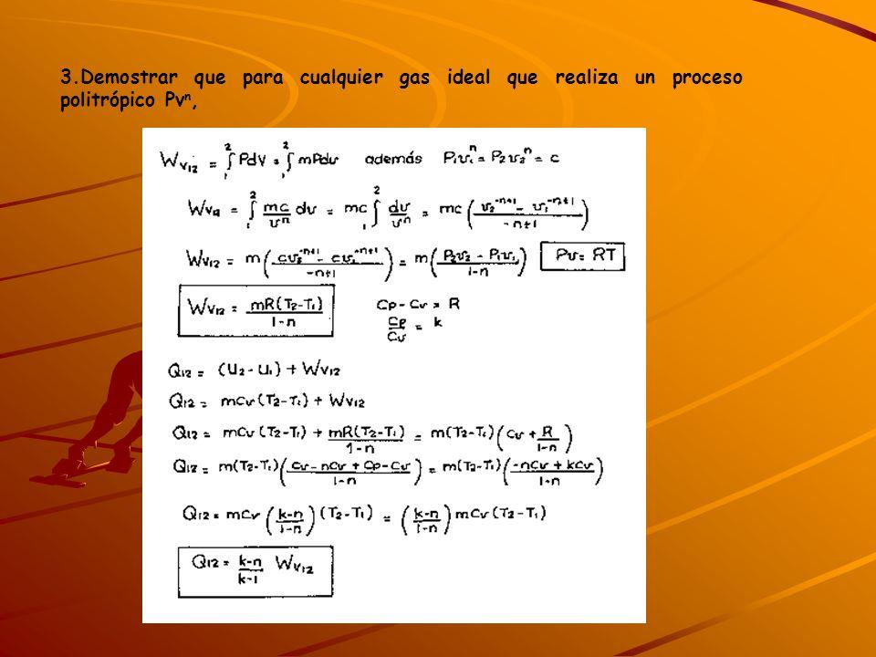 3.Demostrar que para cualquier gas ideal que realiza un proceso politrópico Pvn,