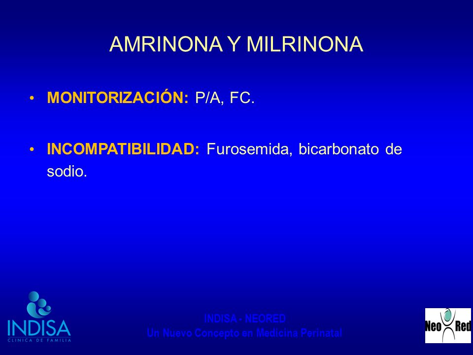 AMRINONA Y MILRINONA MONITORIZACIÓN: P/A, FC.