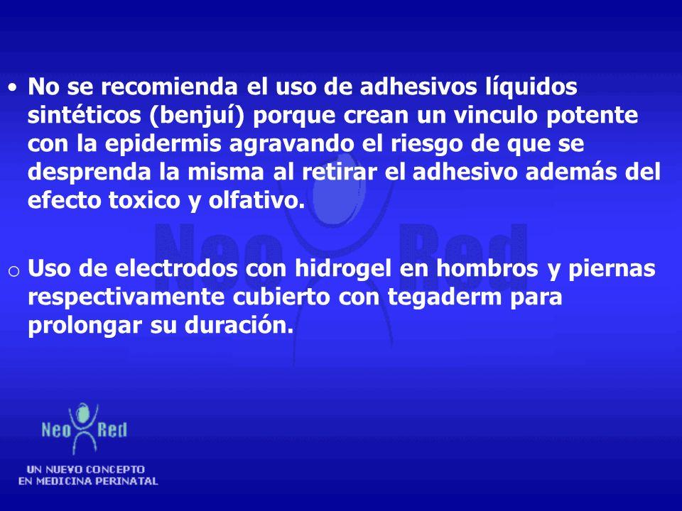 No se recomienda el uso de adhesivos líquidos sintéticos (benjuí) porque crean un vinculo potente con la epidermis agravando el riesgo de que se desprenda la misma al retirar el adhesivo además del efecto toxico y olfativo.