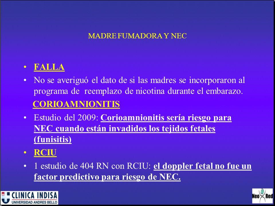 MADRE FUMADORA Y NEC FALLA. No se averiguó el dato de si las madres se incorporaron al programa de reemplazo de nicotina durante el embarazo.
