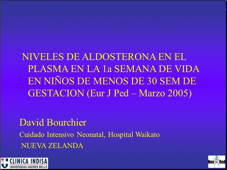 NIVELES DE ALDOSTERONA EN EL PLASMA EN LA 1a SEMANA DE VIDA EN NIÑOS DE MENOS DE 30 SEM DE GESTACION (Eur J Ped – Marzo 2005)