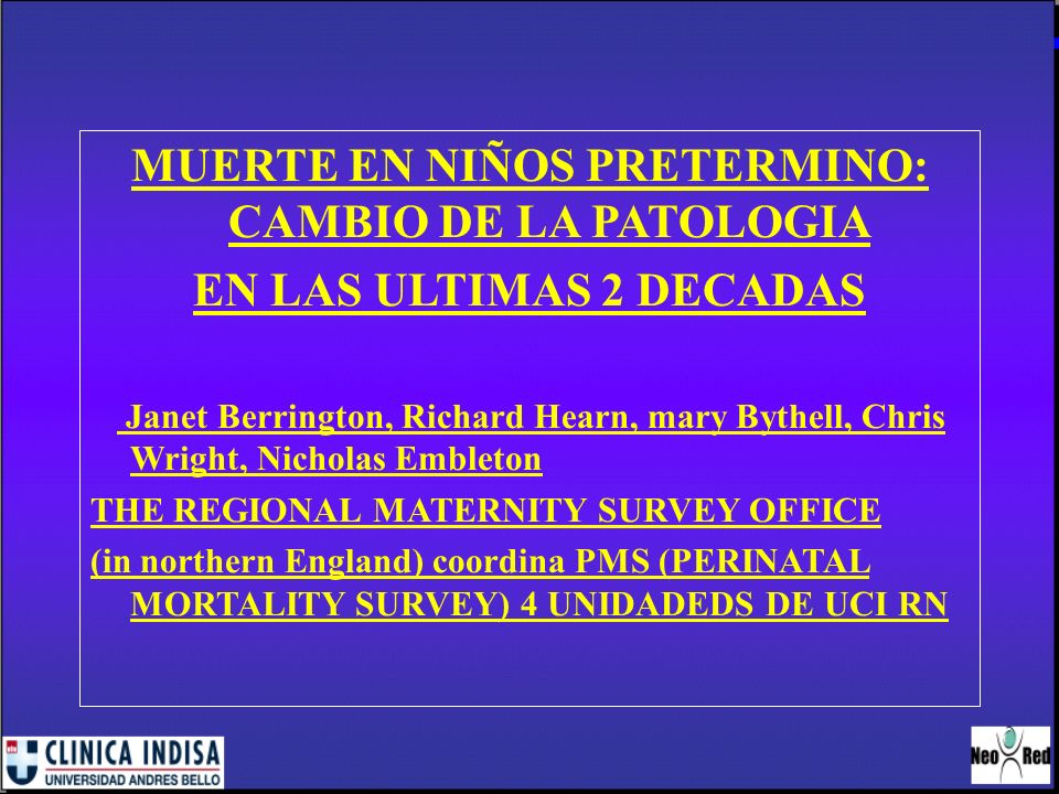 MUERTE EN NIÑOS PRETERMINO: CAMBIO DE LA PATOLOGIA