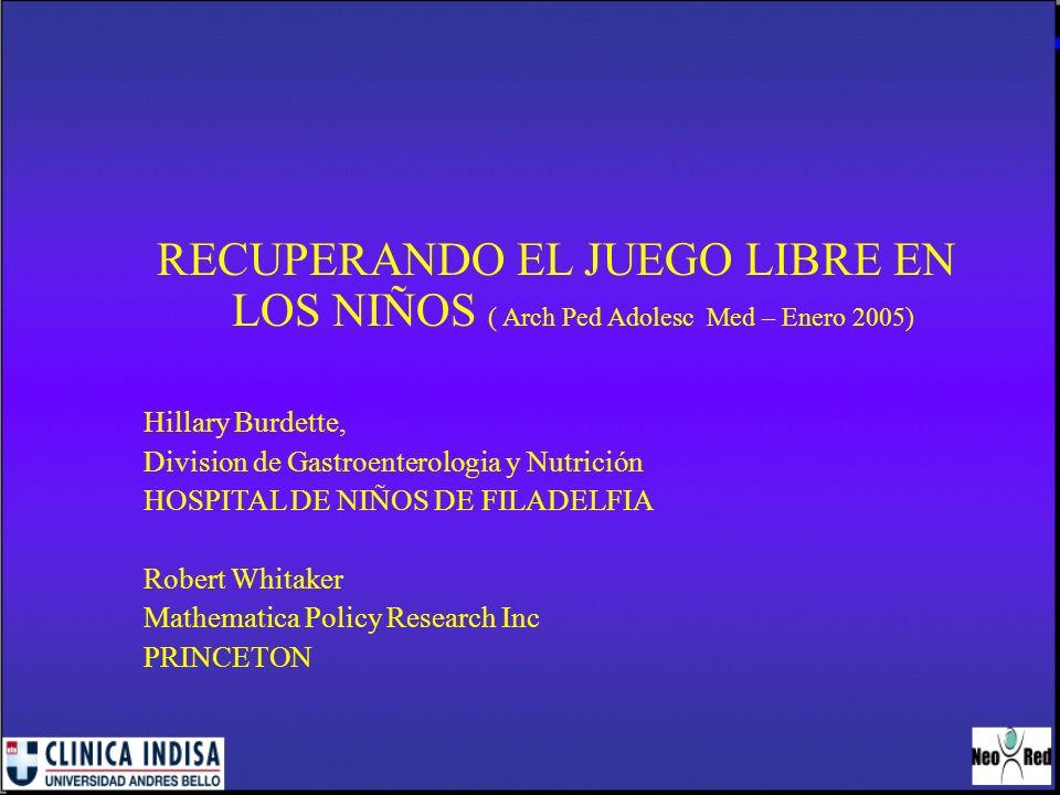 RECUPERANDO EL JUEGO LIBRE EN LOS NIÑOS ( Arch Ped Adolesc Med – Enero 2005)