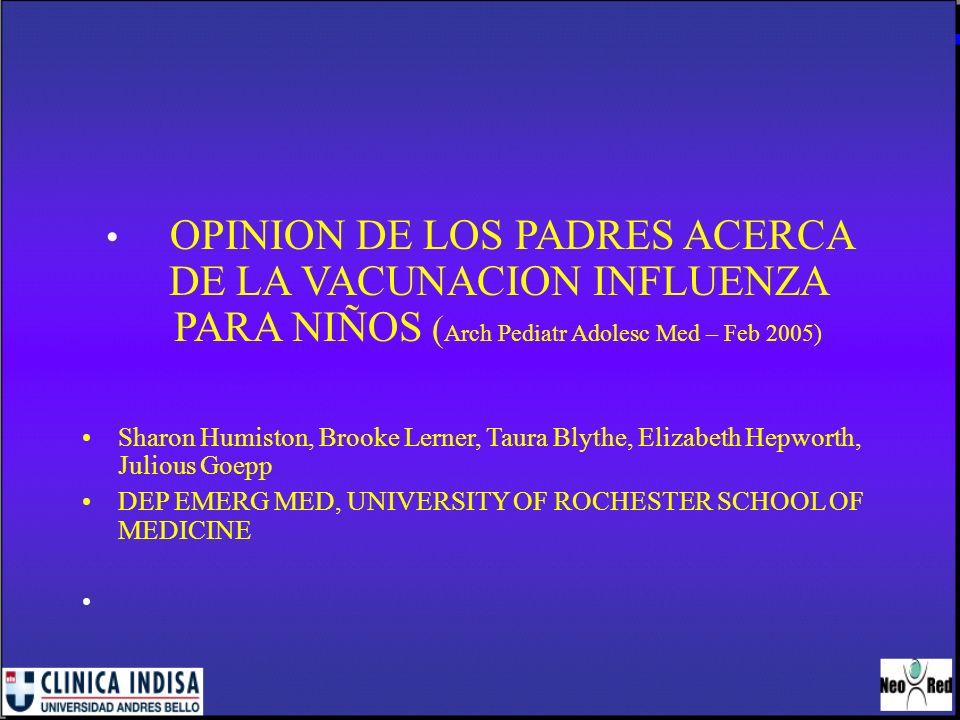 OPINION DE LOS PADRES ACERCA DE LA VACUNACION INFLUENZA PARA NIÑOS (Arch Pediatr Adolesc Med – Feb 2005)