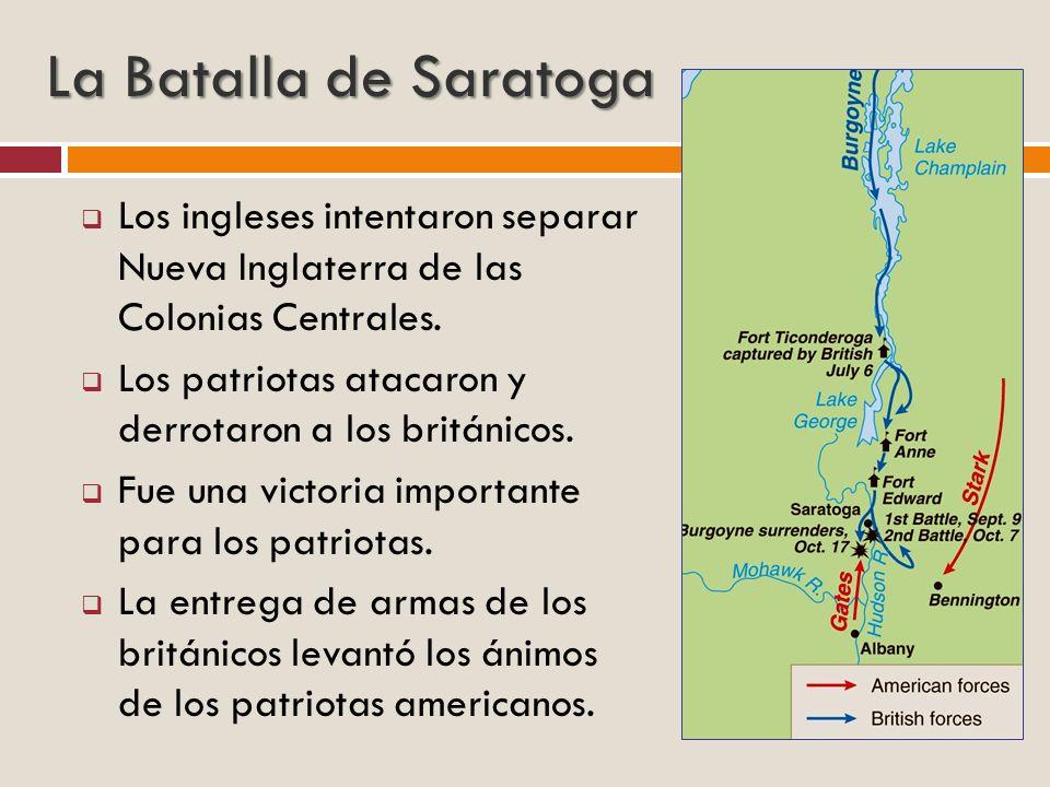 La Batalla de Saratoga Los ingleses intentaron separar Nueva Inglaterra de las Colonias Centrales.