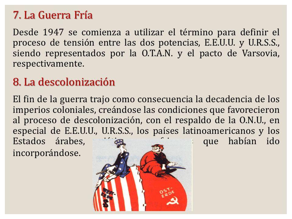 7. La Guerra Fría 8. La descolonización