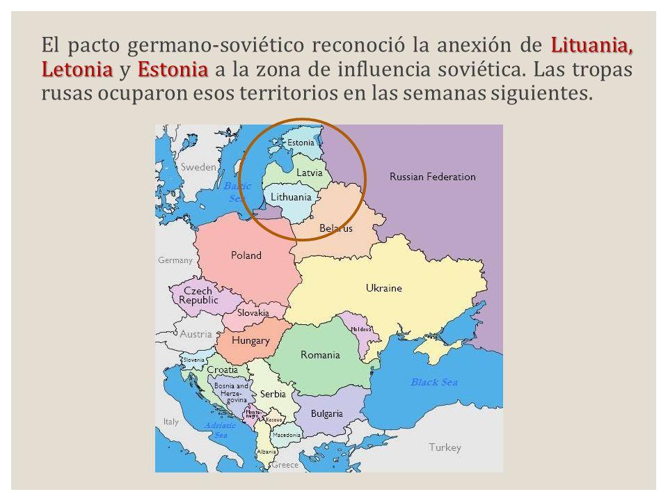 El pacto germano-soviético reconoció la anexión de Lituania, Letonia y Estonia a la zona de influencia soviética.