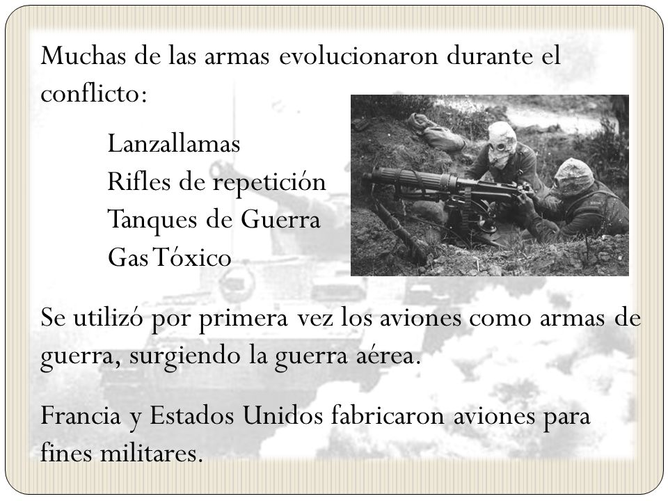 Muchas de las armas evolucionaron durante el conflicto: