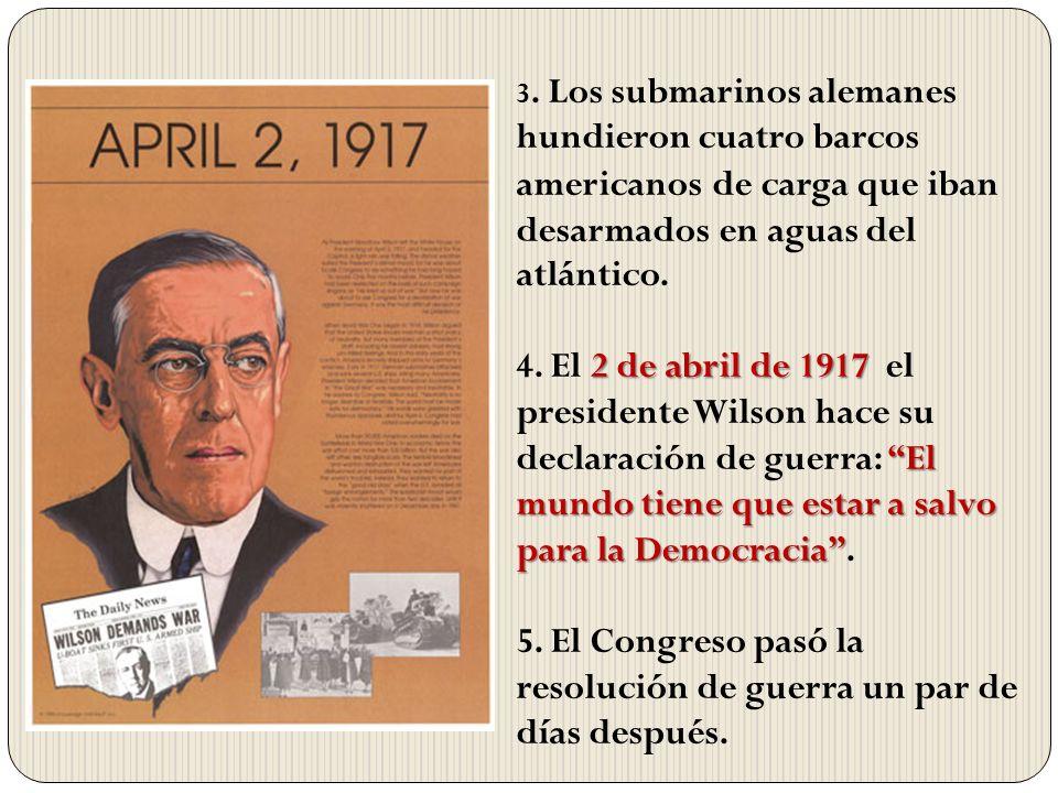 5. El Congreso pasó la resolución de guerra un par de días después.
