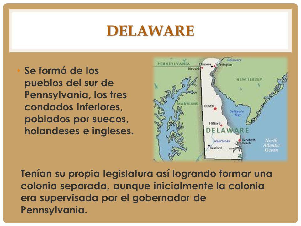 Delaware Se formó de los pueblos del sur de Pennsylvania, los tres condados inferiores, poblados por suecos, holandeses e ingleses.