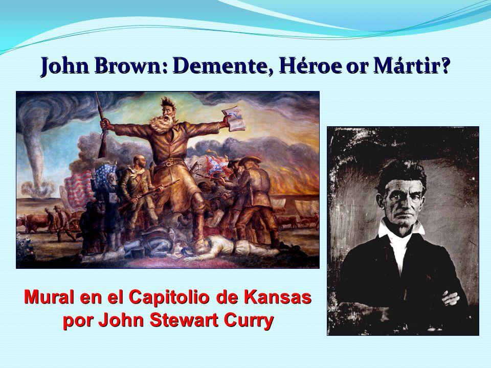 John Brown: Demente, Héroe or Mártir