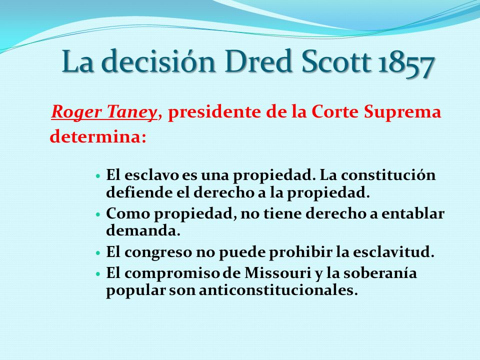 La decisión Dred Scott 1857 determina: