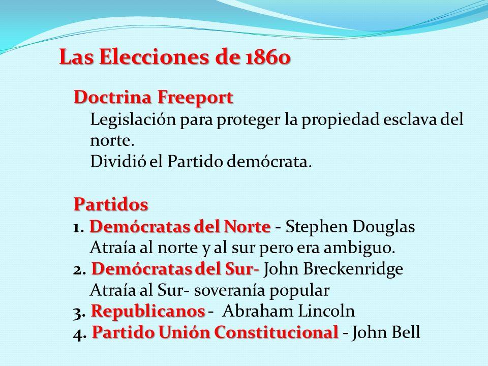 Las Elecciones de 1860 Doctrina Freeport Partidos