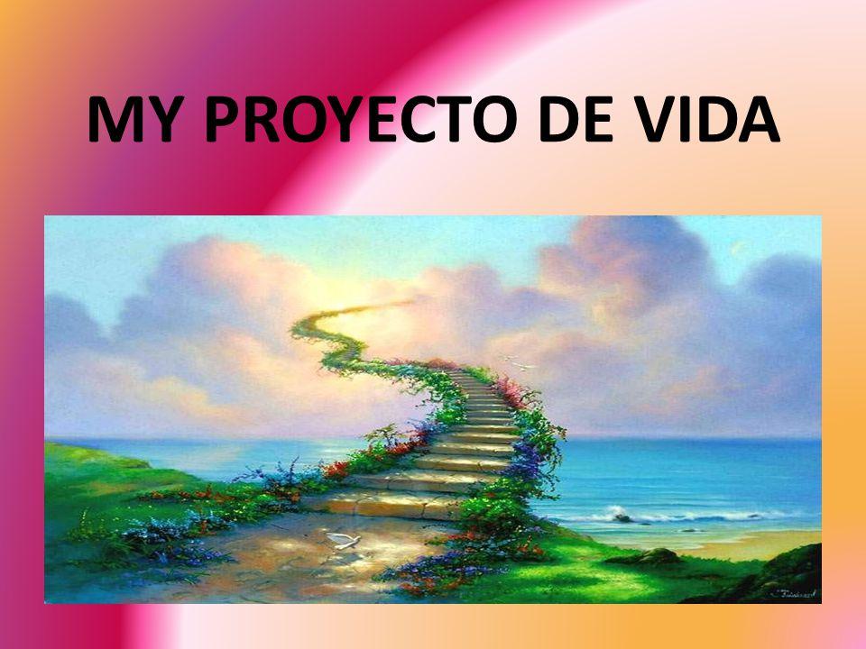 MY PROYECTO DE VIDA