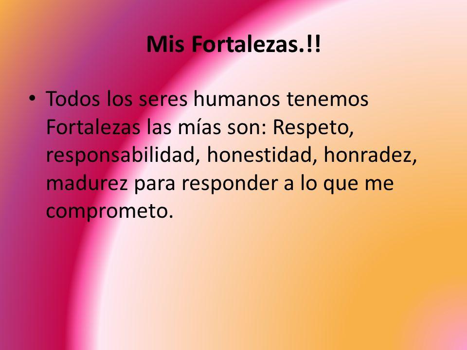 Mis Fortalezas.!!