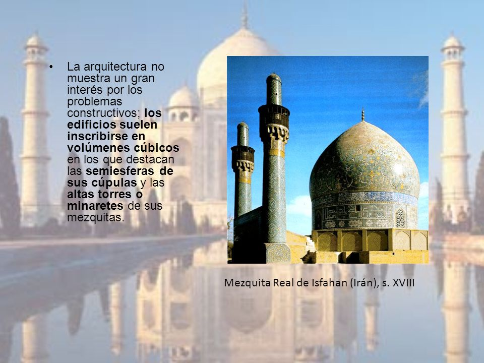 La arquitectura no muestra un gran interés por los problemas constructivos; los edificios suelen inscribirse en volúmenes cúbicos en los que destacan las semiesferas de sus cúpulas y las altas torres o minaretes de sus mezquitas.