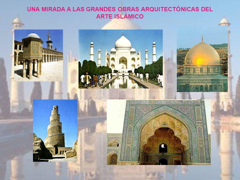 UNA MIRADA A LAS GRANDES OBRAS ARQUITECTÓNICAS DEL ARTE ISLÁMICO