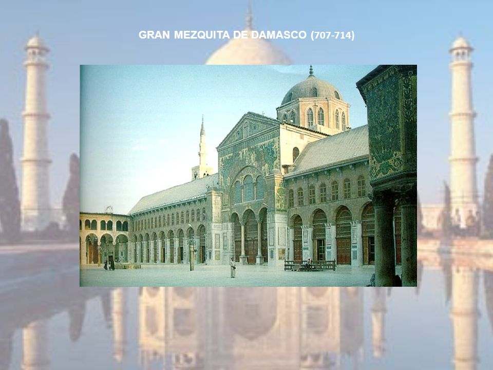 GRAN MEZQUITA DE DAMASCO (707-714)