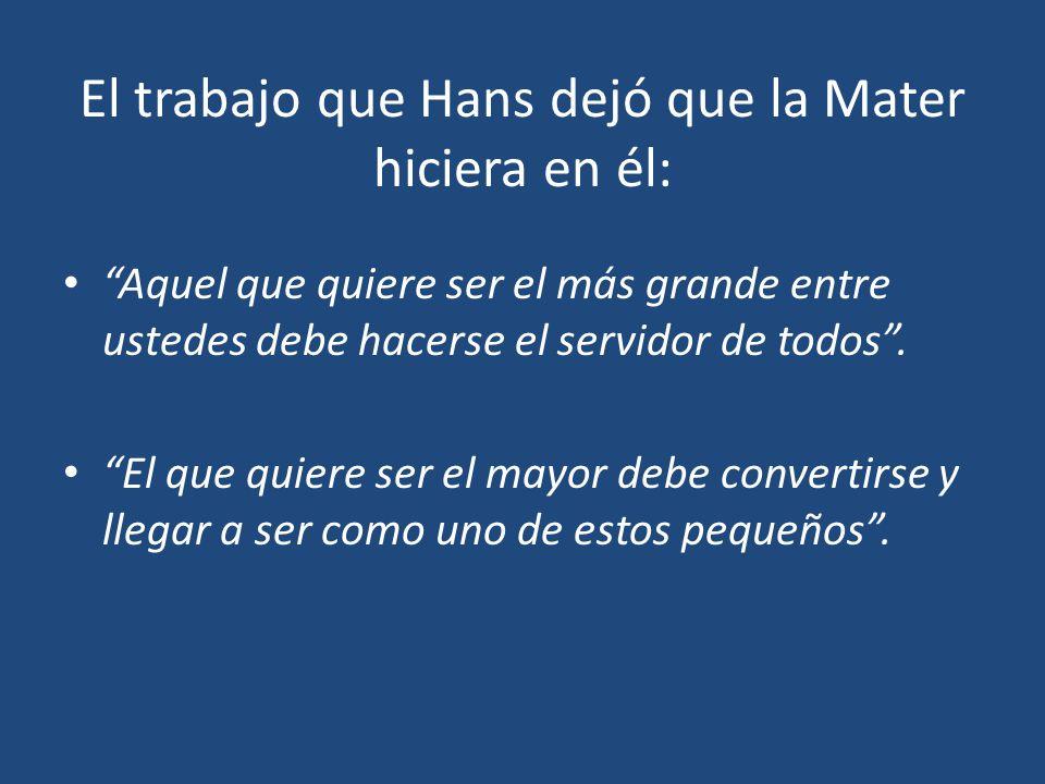 El trabajo que Hans dejó que la Mater hiciera en él: