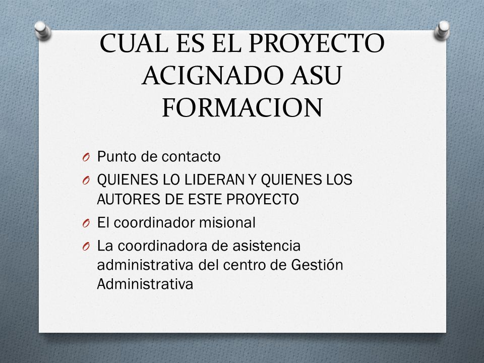 CUAL ES EL PROYECTO ACIGNADO ASU FORMACION
