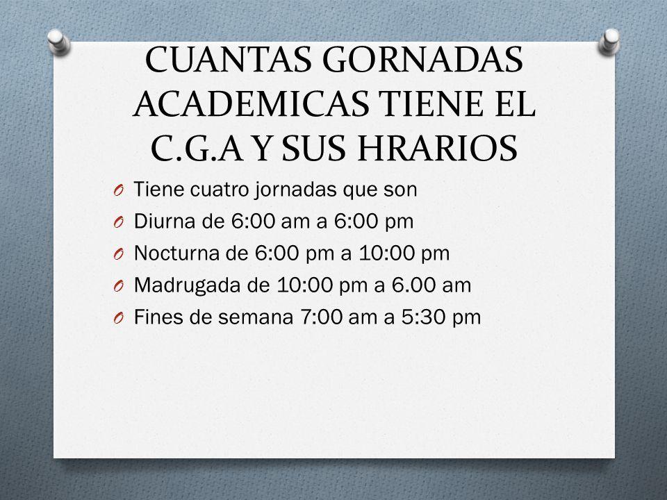 CUANTAS GORNADAS ACADEMICAS TIENE EL C.G.A Y SUS HRARIOS