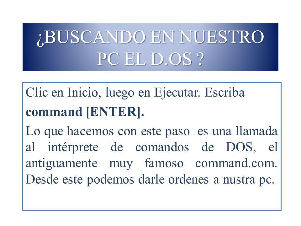 ¿BUSCANDO EN NUESTRO PC EL D.OS