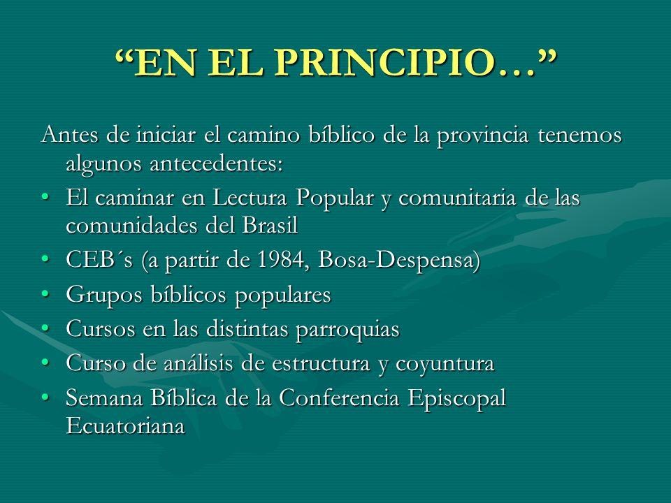 EN EL PRINCIPIO… Antes de iniciar el camino bíblico de la provincia tenemos algunos antecedentes: